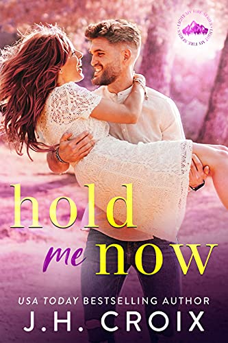 Hold Me Now by J.H. Croix