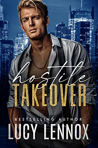 Hostile Takeover by Lucy Lennox
