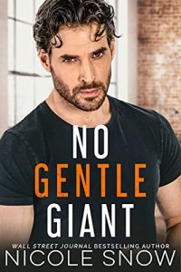 No Gentle Giant by Nicole Snow