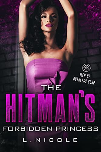 The Hitman's Forbidden Princess by L. Nicole