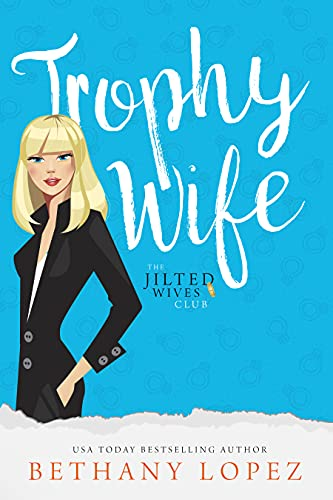 Trophy Wife by Bethany Lopez