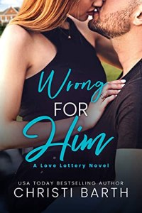 Wrong for Him by Christi Barth