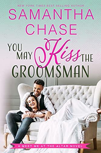 You May Kiss the Groomsman by Samantha Chase
