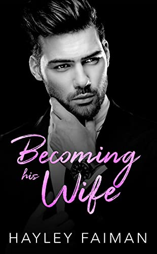 Becoming his Wife by Hayley Faiman