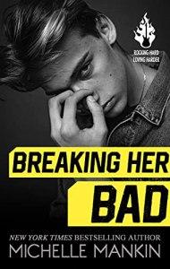 Breaking Her Bad by Michelle Mankin