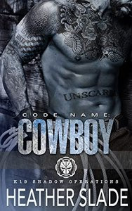 Code Name: Cowboy by Heather Slade
