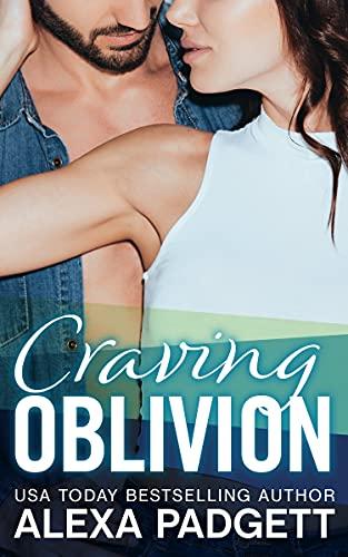 Craving Oblivion by Alexa Padgett