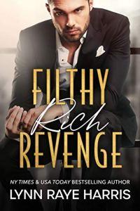Filthy Rich Revenge by Lynn Raye Harris