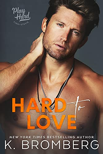 Hard to Love by K. Bromberg
