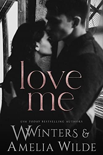 Love Me by W. Winters & Amelia Wilde