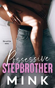 Possessive Stepbrother by MINK