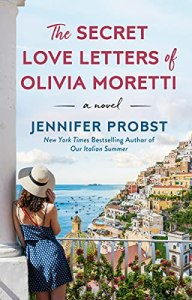 The Secret Love Letters of Olivia Moretti by Jennifer Probst