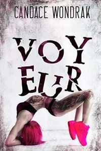 Voyeur by Candace Wondrak