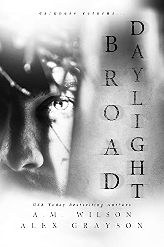 Broad Daylight by A. M. Wilson