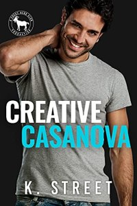 Creative Casanova by K. Street