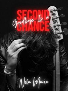 Goodbye is a Second Chance by Nola Marie