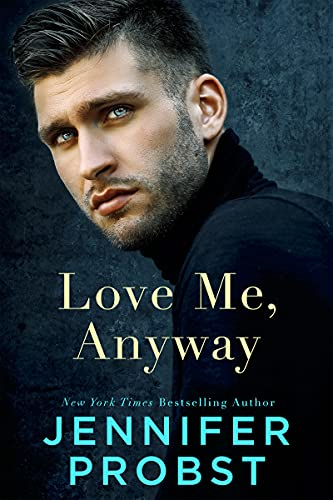 Love Me, Anyway by Jennifer Probst