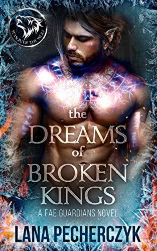 The Dreams of Broken Kings by Lana Pecherczyk
