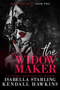 The Widow Maker by Isabella Starling