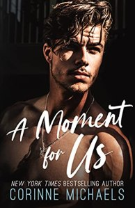 A Moment For Us by Corinne Michaels