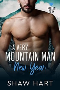 A Very Mountain Man New Year by Shaw Hart