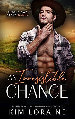 An Irresistible Chance by Kim Loraine