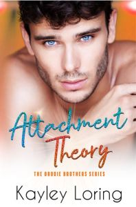 Attachment Theory by Kayley Loring
