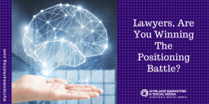 Lawyers, Are You Winning The Positoning Battle