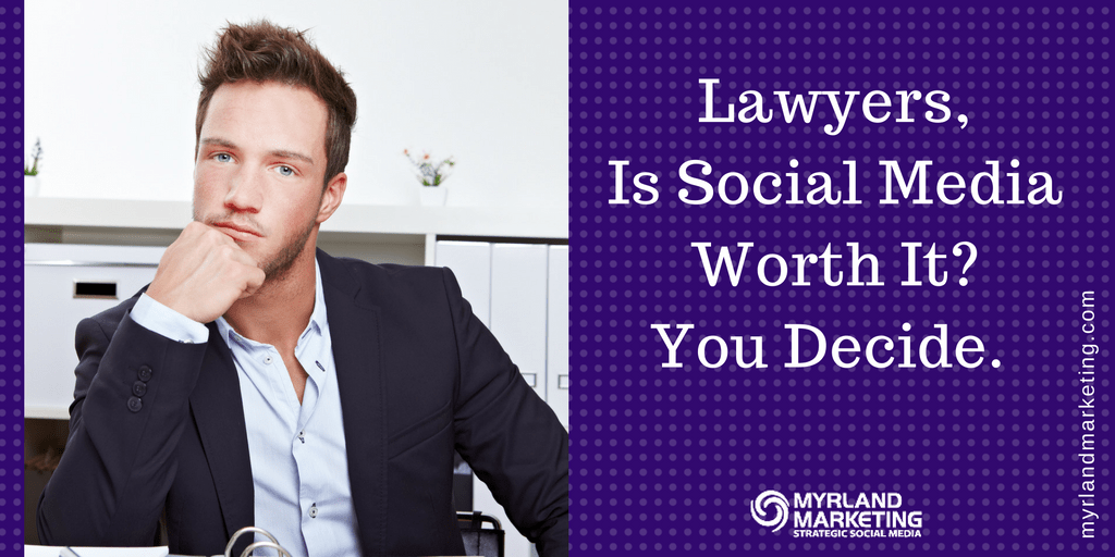 Lawyers, Is Social Media Worth It?