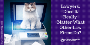 Lawyers, Does It Really Matter What Other Law Firms Do?