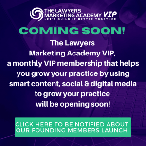 The Lawyers Marketing Academy VIP is coming soon!