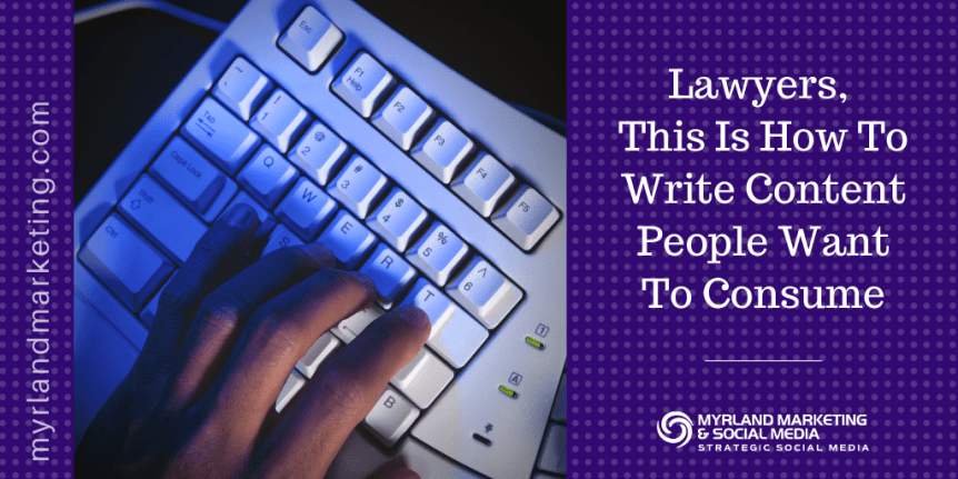 Lawyers, How To Write Content People Want To Consume