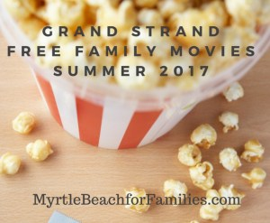 2017 Free Summer Movies for Families in the Grand Strand [UPDATED]