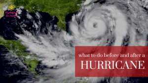 Hurricane Preparedness 101 – What to do before and after a hurricane