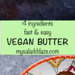 VEGAN BUTTER | vegan, gluten free | MY SALAD DAZE