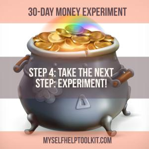 Step 4: Take the Next Step: Experiment!