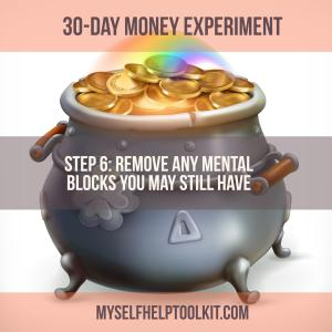 Step 6: Remove any mental blocks you may still have