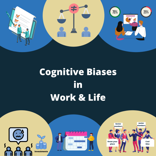Cognitive biases in work and life