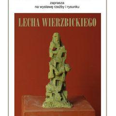 Wystawa rysunków i rzeźby Lecha Wierzbickiego
