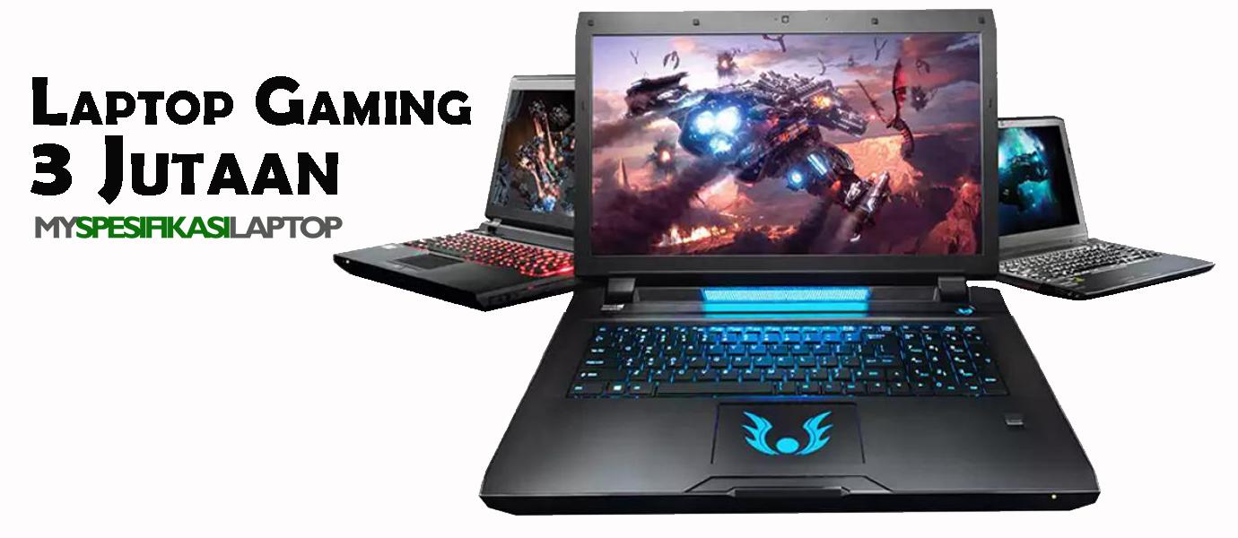 Laptop-Gaming-3-Jutaan Daftar Laptop Gaming 3 Jutaan Terbaik dan Termurah 2016
