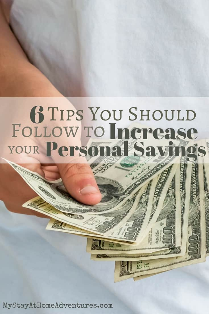 6 Must Do Tips To Increase Your Personal Savings My Stay