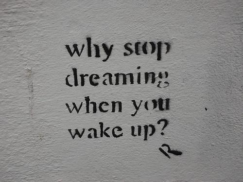 street art, grafitti, political graffiti, dreams, dreaming