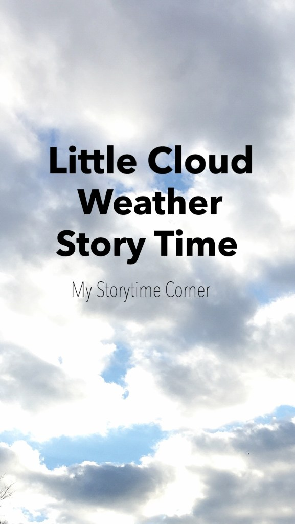 Little Cloud Story Time with FREE Printable