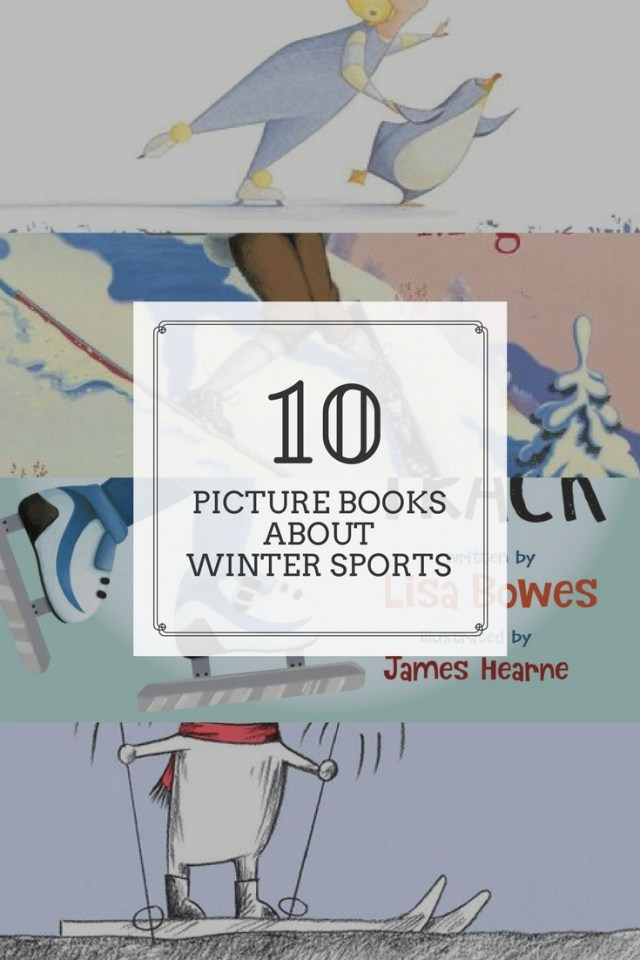 10 Awesome Picture Books about Winter Sports