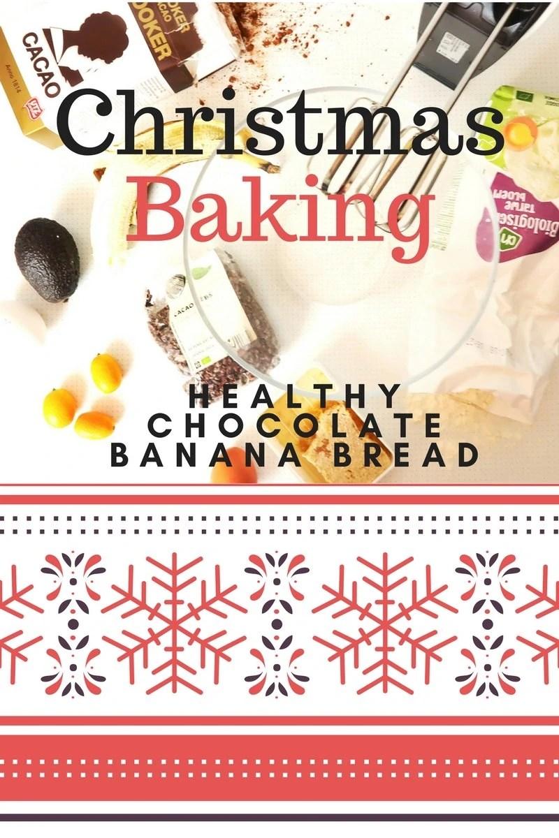 Christmas Baking Holiday Spirit Healthy Chocolate Banana Bread