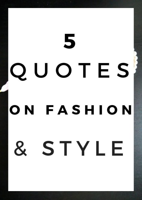5 quotes on fashion & style