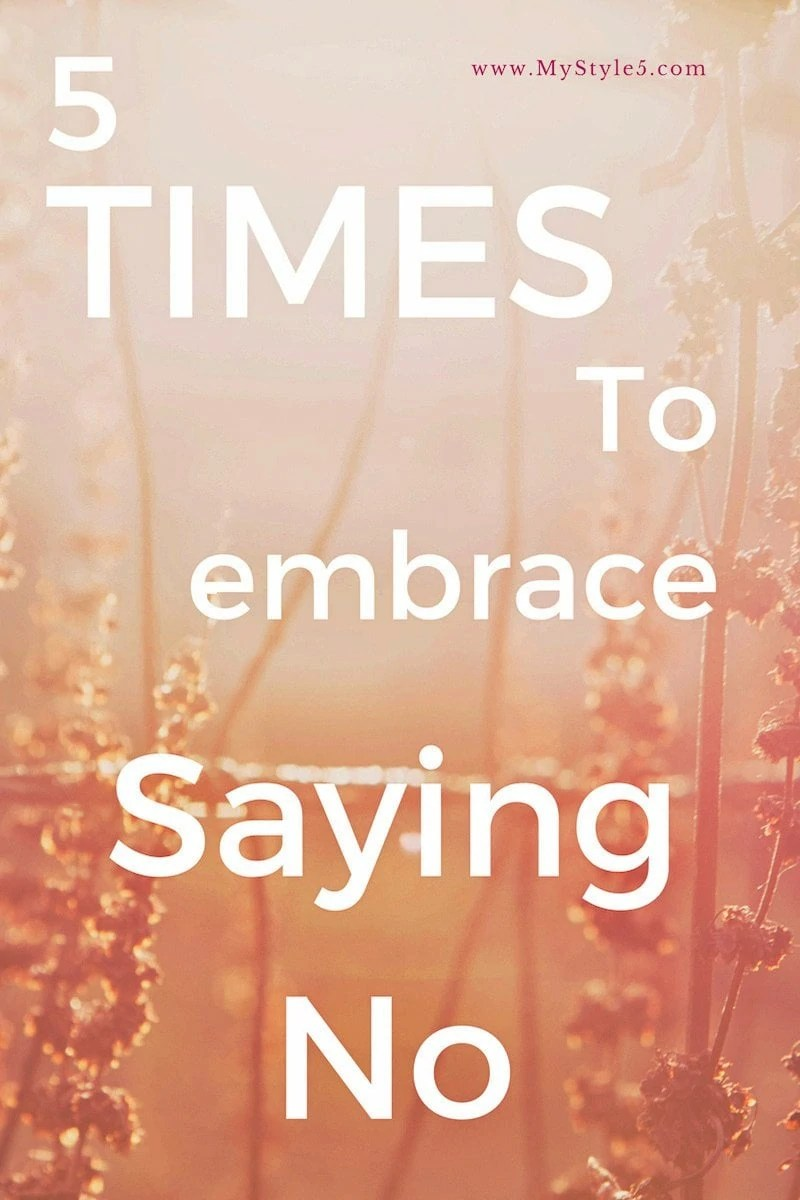 5 times to embrace saying no in your life.jpg