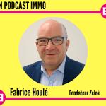 Zelok-Fabrice-Houlé-Mon-Podcast-Immo-My-Sweet-Immo