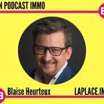 Blaise Heurteux-Mon Podcast Immo