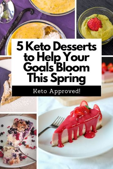 Five Keto Approved Desserts to help you goals bloom this spring! #keto #ketogenic #ketorecipe #ketodesserts